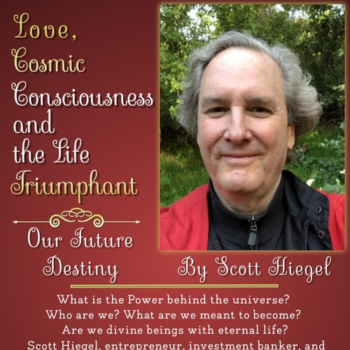 Love, Cosmic Consciousness and the Life Triumphant